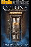Colony: A short paranormal suspense (Doctor Grok's Peculiar Shop Book 1)
