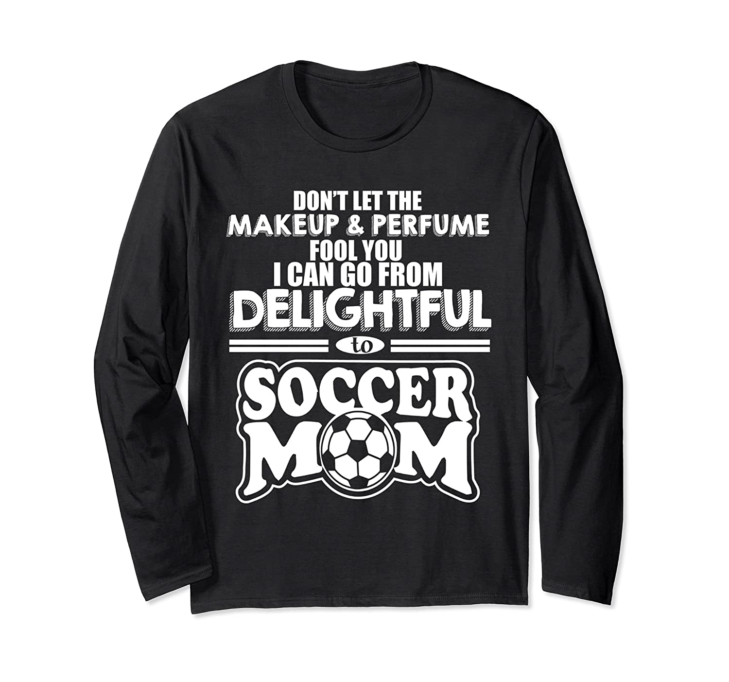 Delightful To Soccer Mom Funny Long Sleeve Soccer Mom Tee-Rose