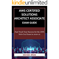 AWS Certified Solutions Architect Associate Exam Guide: Fast Track Your Success for the AWS SAA-C02 Exam in 2020-21