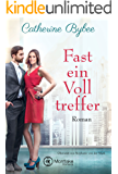 Fast ein Volltreffer (Not Quite Serie 6) (German Edition)