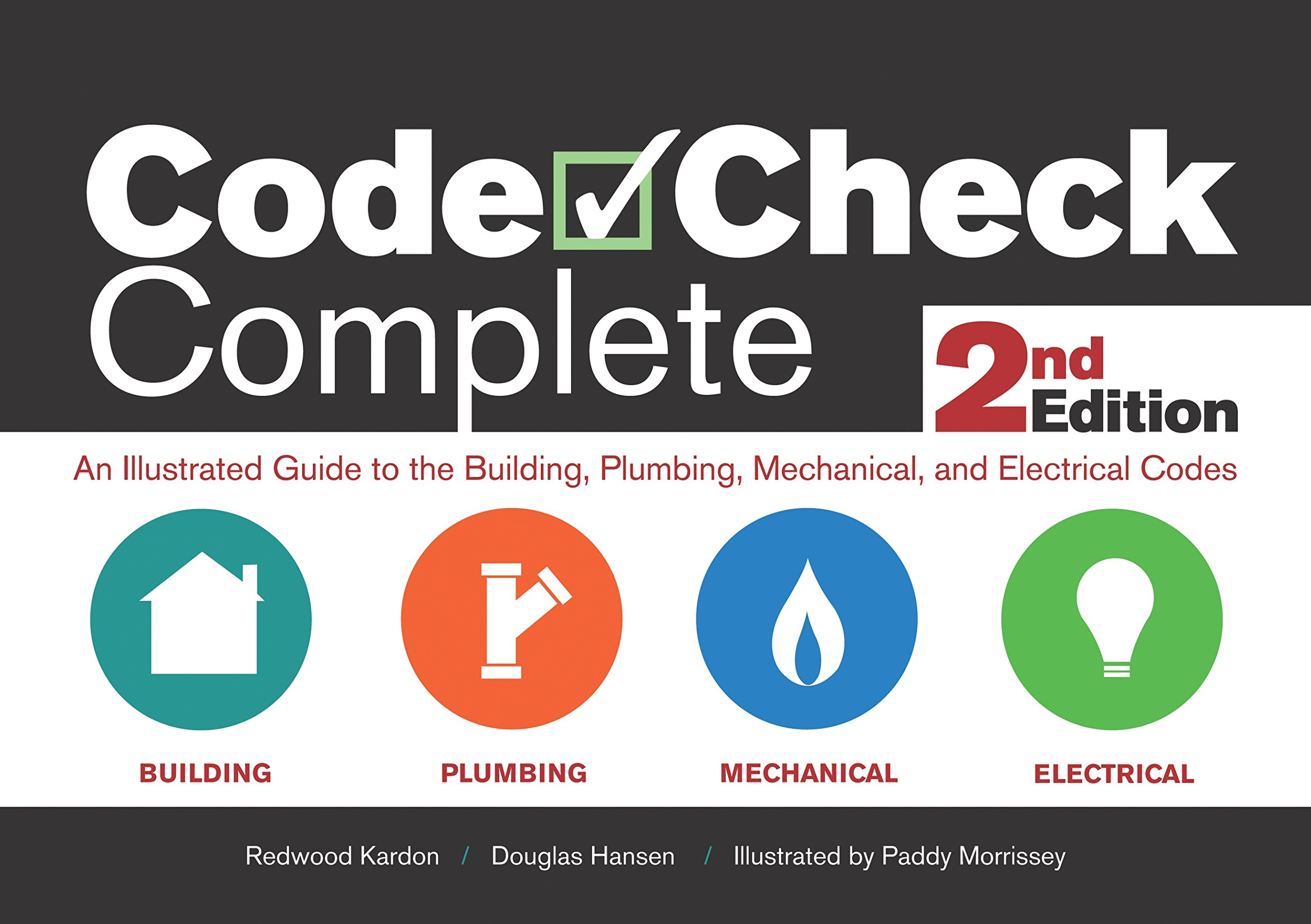 Code Check Complete 2nd Edition: An Illustrated Guide to the Building,  Plumbing, Mechanical, and Electrical Codes (Code Check Complete: An  Illustrated Guide ...