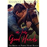 In His Good Hands: a Sweet Marriage of Convenience series (The Brides of Purple Heart Ranch Book 9)