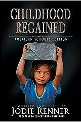 Childhood Regained: American Schools Edition Kindle Edition