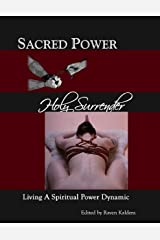 Sacred Power, Holy Surrender: Living a Spiritual Power Dynamic Kindle Edition