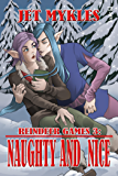 Naughty and Nice (Reindeer Games Book 3)