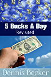 5 Bucks a Day Revisited