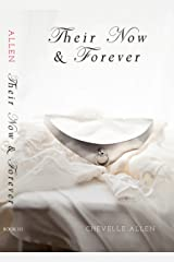 Their Now and Forever (Book III) (The Allen Trilogy 3) Kindle Edition