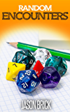 Random Encounters: Volume 1: 20 Epic Ideas to Try in Your Role-playing Game