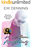 More Than Anything (Upstate Education Book 2)