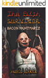 The Fifth Survivor: Bacon Nightmares (The Fifth Survivor Side Quests Book 1)