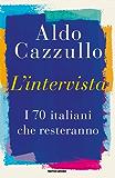 L'intervista: I 70  italiani che resteranno