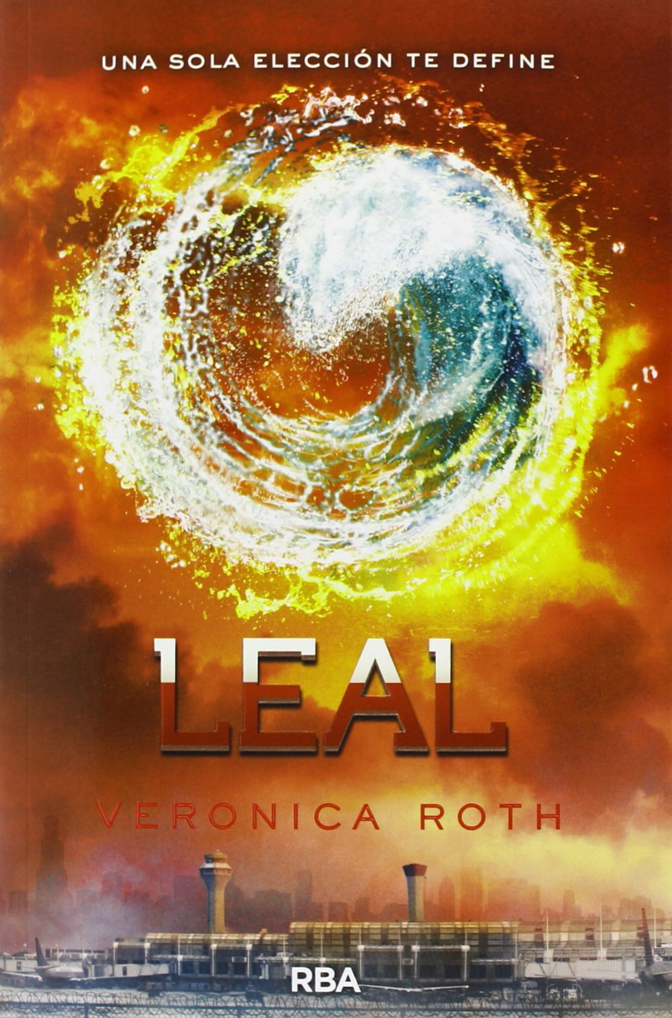 Amazon.com: Leal (Divergente) (Spanish Edition) (9788427206861): Veronica  Roth, Pilar Ramírez Tello: Books