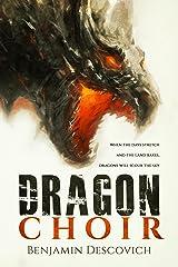 Dragon Choir: An Epic Fantasy Series of High Adventure Kindle Edition