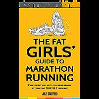 The Fat Girls' Guide to Marathon Running (English Edition)
