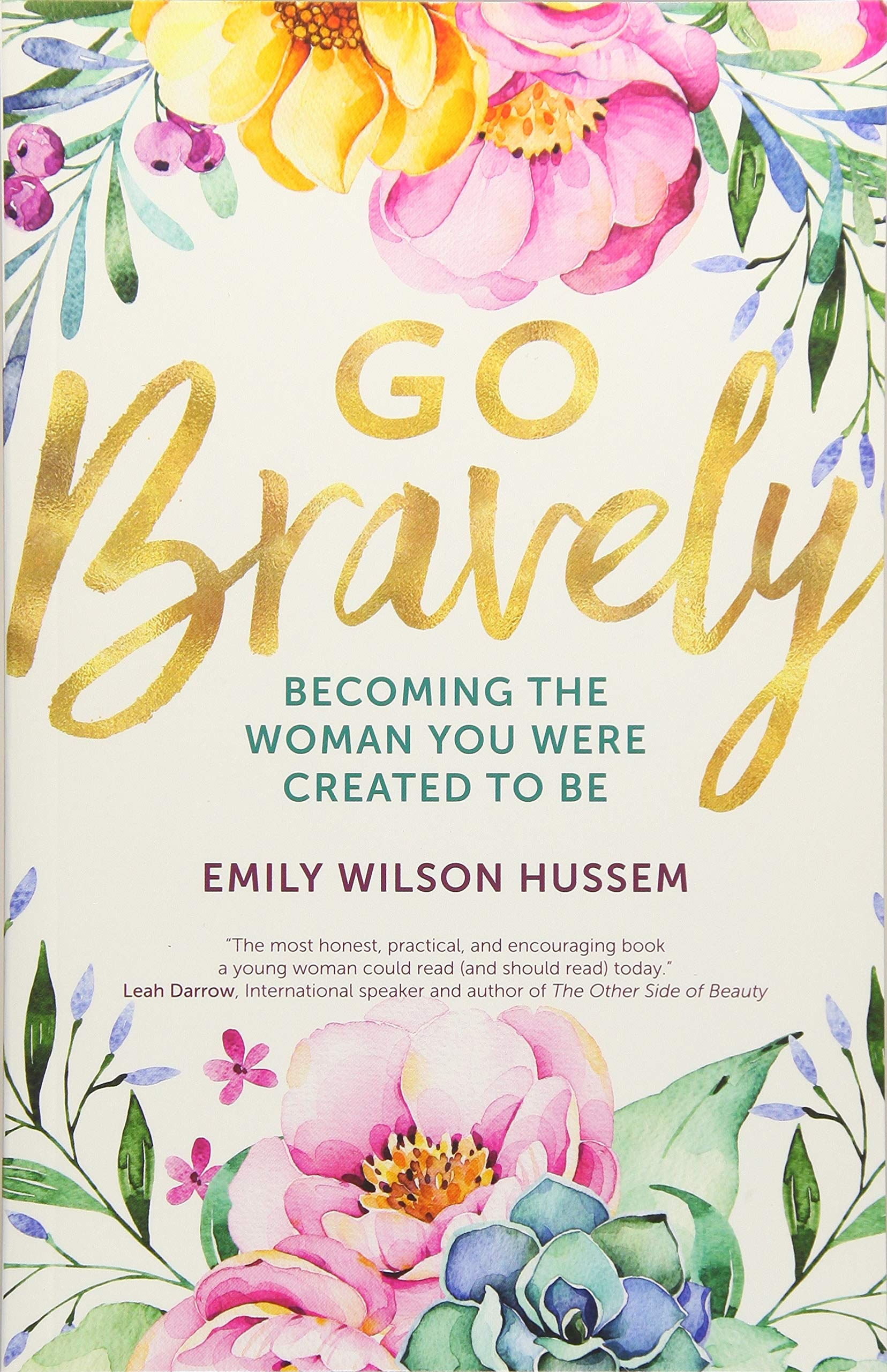 Go Bravely  Becoming The Woman You Were Created To Be