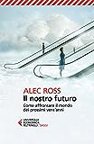 Il nostro futuro: Come affrontare il mondo dei prossimi vent'anni