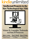 Intellectual Property in the New Technological Age: 2016: Vol. II Copyrights, Trademarks and State IP Protections