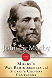 Mosby's War Reminiscences And Stuart Cavalry Campaigns