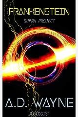 FRANKENSTEIN (Supra Project Book 1) Kindle Edition