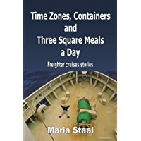 Time Zones, Containers and Three Square Meals a Day: Freighter cruises stories