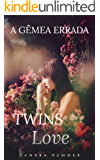A GÊMEA ERRADA: TWINS LOVE