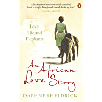 An African Love Story: Love, Life and Elephants
