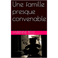 Une famille presque convenable (French Edition)