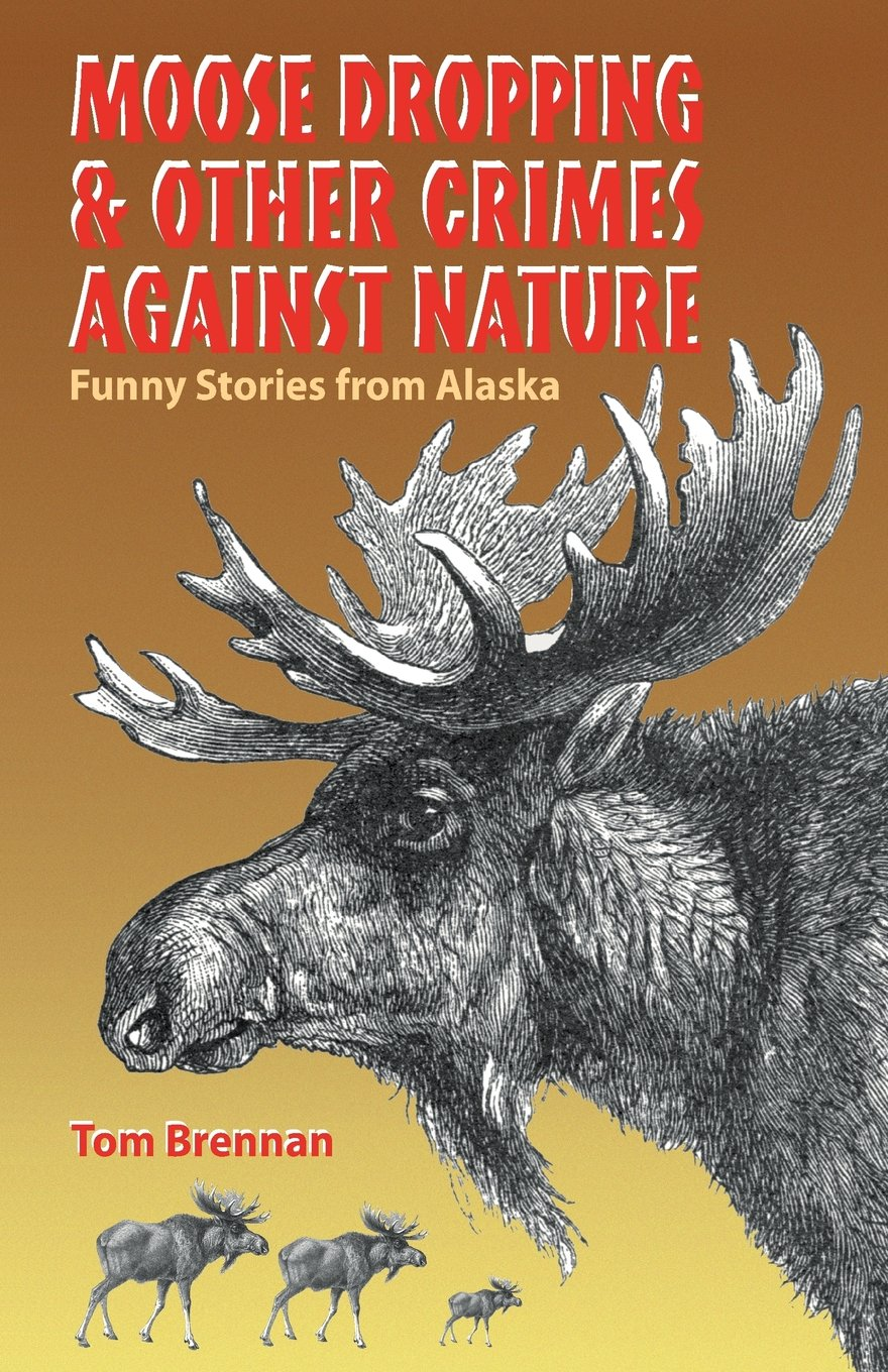 Moose Dropping & Other Crimes Against Nature pdf epub