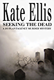 Seeking The Dead: Number 1 in series (Joe Plantagenet)