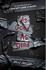 As Good as Dead: The Finale to A Good Girl's Guide to Murder Kindle Edition