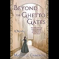 Beyond the Ghetto Gates: A Novel