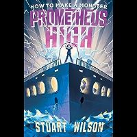 Prometheus High 1: How to Make a Monster