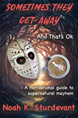 Sometimes They Get Away: And That's OK (Preternatural Education Coalition Book 1) Kindle Edition