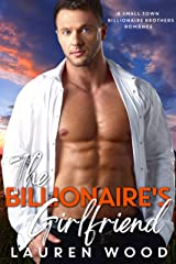 The Billionaire's Girlfriend (A Small Town Billionaire Brothers Book 2) Kindle Edition