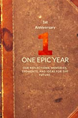 First Anniversary: One Epic Year (Memory Journal Anniversary Series) (Volume 11) Paperback