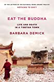 Eat the Buddha: Life and Death in a Tibetan Town