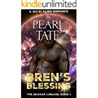 Bren's Blessing - A Sci-Fi Alien Romance: The Quasar Lineage Book 1