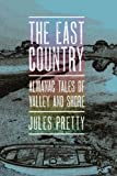 East Country: Almanac Tales of Valley and Shore