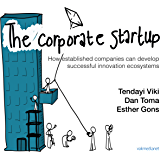 The Corporate Startup: How established companies can develop successful innovation ecosystems