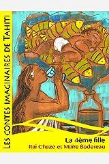 La 4ème fille (Les contes imaginaires de Tahiti) (Volume 5) (French Edition) Paperback
