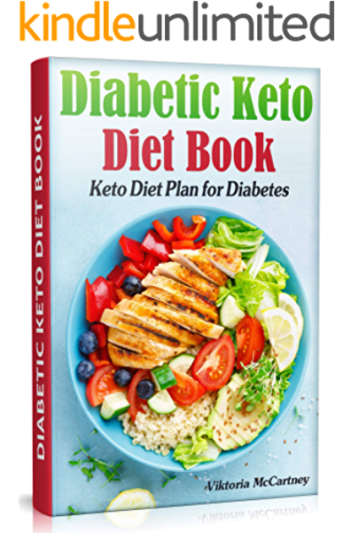 Amazon Com Diabetic Keto Diet Book Keto Diet Plan For Diabetes Diabetic Keto Cookbook Keto Diet For Diabetics