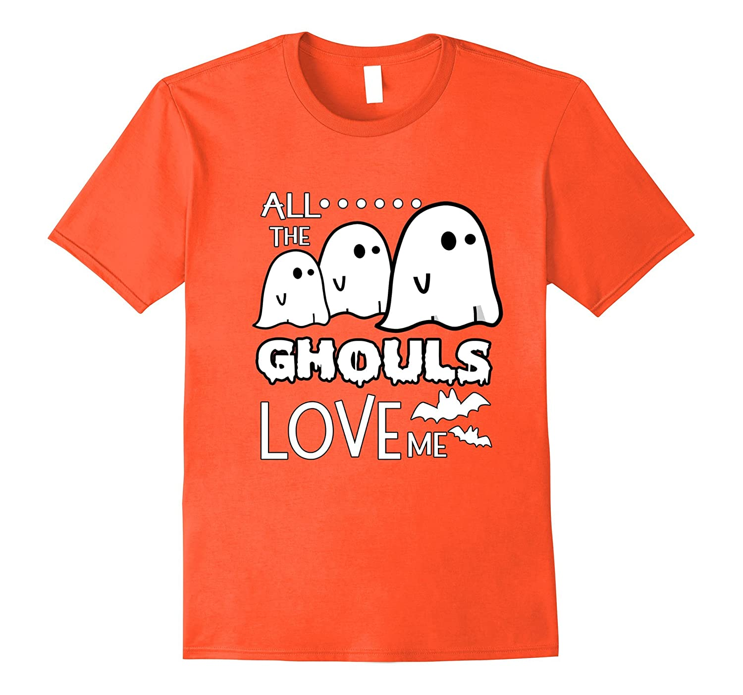 All The Ghouls Love Me Halloween Bat Shirt Scary Ghost Gift-T-Shirt