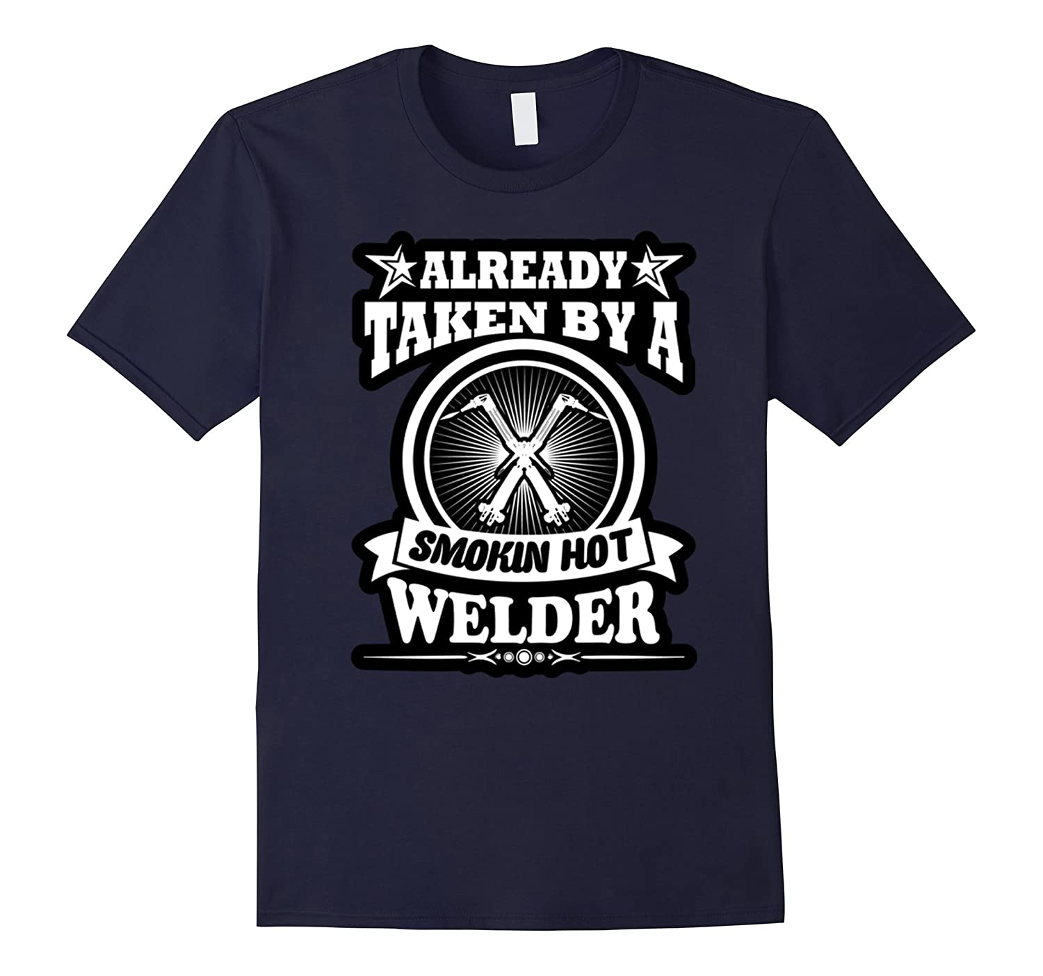 already taken by a smokin hot welder tshirt, welder tshirt-Art