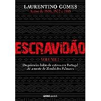 Escravidão – Vol. 1: Do primeiro leilão de cativos em Portugal até a morte de Zumbi dos Palmares