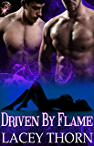 Driven by Flame (Demon Chronicles, Book Two) (Multiple Partner Paranormal Fantasy Romance) by Lacey Thorn