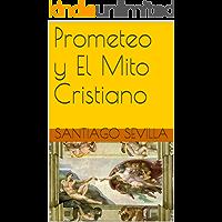 Prometeo y El Mito Cristiano