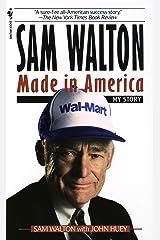 Sam Walton: Made In America Kindle Edition