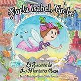 ¡Vuela Isabel, Vuela!: El Secreto de La Montaña Azul (Spanish Edition