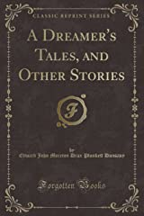 A Dreamer's Tales, and Other Stories (Classic Reprint) Paperback