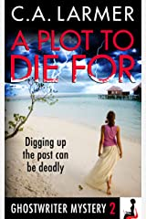 A Plot to Die For (A Ghostwriter Mystery Book 2) Kindle Edition